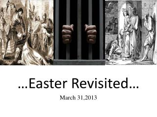 …Easter Revisited… March 31,2013