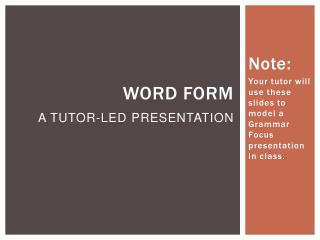 WORD FORM A Tutor-led presentation