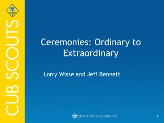 Ceremonies: Ordinary to Extraordinary