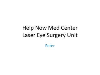 Help Now  M ed  C enter Laser  E ye  S urgery Unit