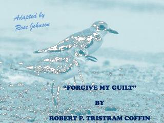 """FORGIVE MY GUILT"" BY ROBERT P. TRISTRAM COFFIN"