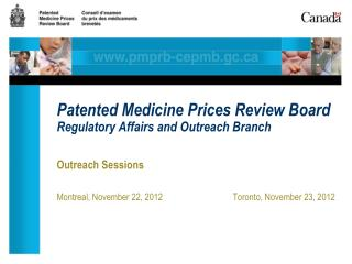 Patented Medicine Prices Review Board Regulatory Affairs and Outreach Branch