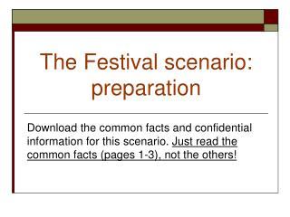 The  Festival scenario: preparation