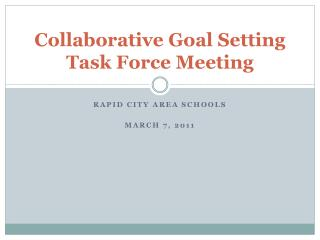 Collaborative Goal Setting Task Force Meeting