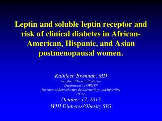 Kathleen Brennan, MD Assistant Clinical Professor Department of OBGYN