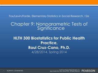 HLTH 300 Biostatistics for Public Health Practice, Raul Cruz-Cano, Ph.D.