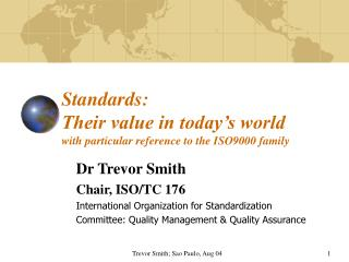 Standards: Their value in today s world with particular reference to the ISO9000 family