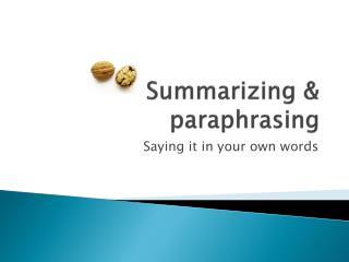 Summarizing & paraphrasing