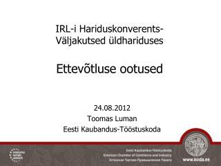 IRL-i Hariduskonverents- Väljakutsed üldhariduses Ettevõtluse ootused