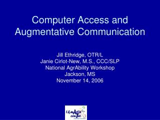 Computer Access and Augmentative Communication