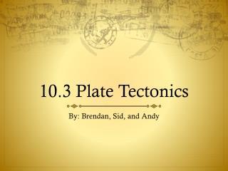 10.3 Plate Tectonics