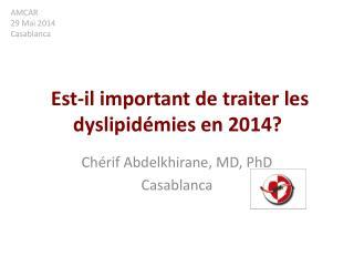 Est-il important de traiter les dyslipidémies en 2014?