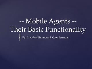 -- Mobile Agents -- Their  B asic Functionality