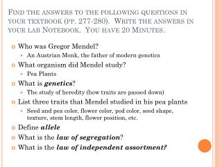 Who was  Gregor  Mendel? An Austrian Monk, the father of modern genetics