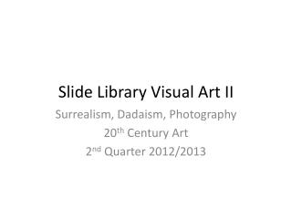 Slide Library Visual Art II