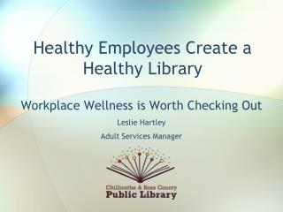 Healthy Employees Create a Healthy Library