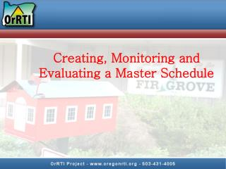 Creating , Monitoring and Evaluating a Master  Schedule