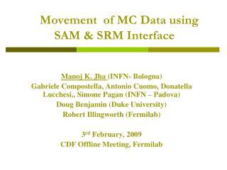Movement  of MC Data using  SAM & SRM Interface