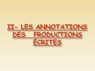 II- Les annotations des   productions écrites