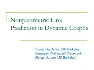 Nonparametric  Link Prediction in Dynamic Graphs