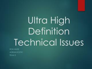 Ultra High Definition  Technical Issues