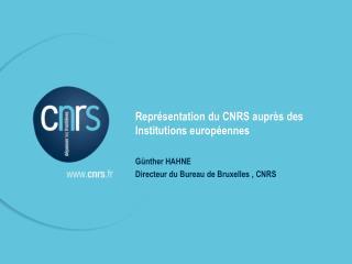 Représentation du CNRS auprès des Institutions européennes