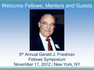 Welcome Fellows, Mentors and Guests