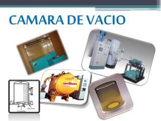 CAMARA DE VACIO