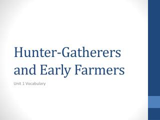 Hunter-Gatherers and Early Farmers