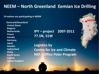 NEEM – North Greenland  Eemian Ice Drilling