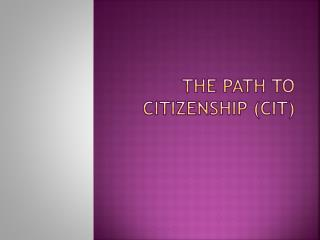 The Path to Citizenship (cit)