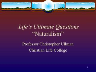 "Life's Ultimate Questions  ""Naturalism"""