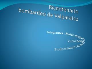 Bicentenario bombardeo de Valparaíso
