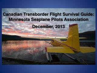 Canadian Transborder Flight Survival Guide: Minnesota Seaplane Pilots Association