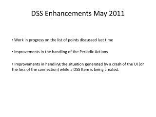 DSS Enhancements May 2011