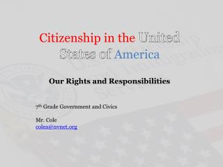 Citizenship in the  United States of  America Our Rights and Responsibilities