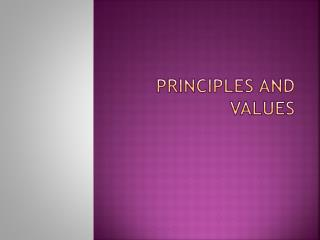 Principles and values
