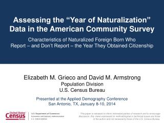 Elizabeth M.  Grieco  and David M. Armstrong Population Division U.S. Census Bureau