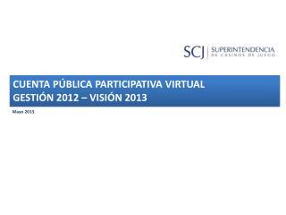 CUENTA PÚBLICA PARTICIPATIVA VIRTUAL GESTIÓN 2012 – VISIÓN 2013