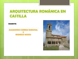 ARQUITECTURA ROMÁNICA EN CASTILLA