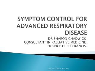 SYMPTOM CONTROL FOR ADVANCED RESPIRATORY DISEASE