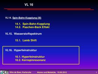 VL14.  Spin-Bahn-Kopplung (III) 14.1.  Spin-Bahn-Kopplung 14.2.  Paschen-Back Effekt