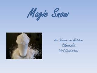 Magic  S now