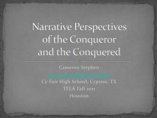 Narrative Perspectives of the Conqueror and the Conquered