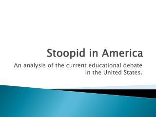 Stoopid  in America
