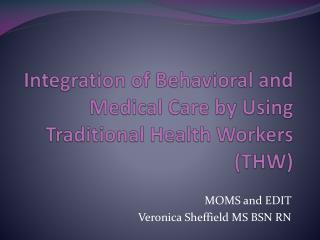 Integration of Behavioral and Medical Care by Using Traditional Health Workers (THW)
