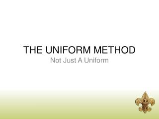 THE UNIFORM METHOD