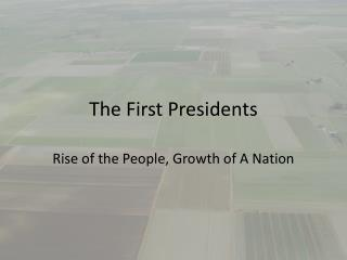 The First Presidents