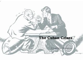 The Cuban Crises
