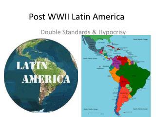 Post WWII Latin America